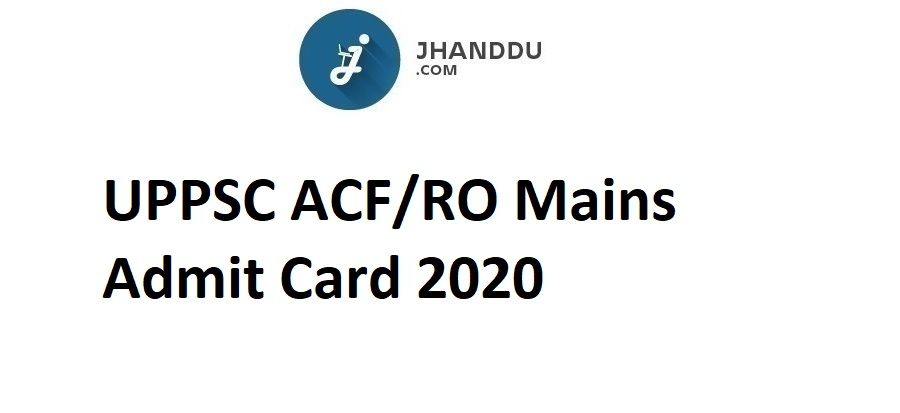 UPPSC ACF/RO Mains Admit Card 2020