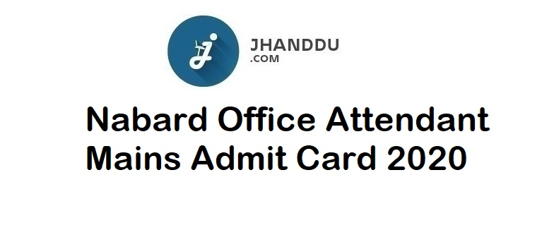 Nabard Office Attendant Mains Admit Card 2020