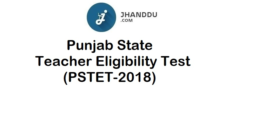 Punjab State Teacher Eligibility Test Result 2018