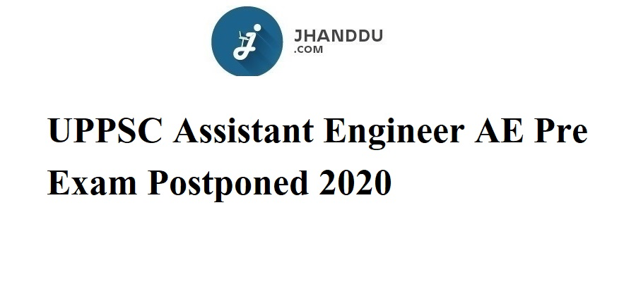 UPPSC Assistant Engineer AE Pre Exam Postponed 2020