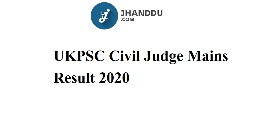 UKPSC Civil Judge Mains Result 2020