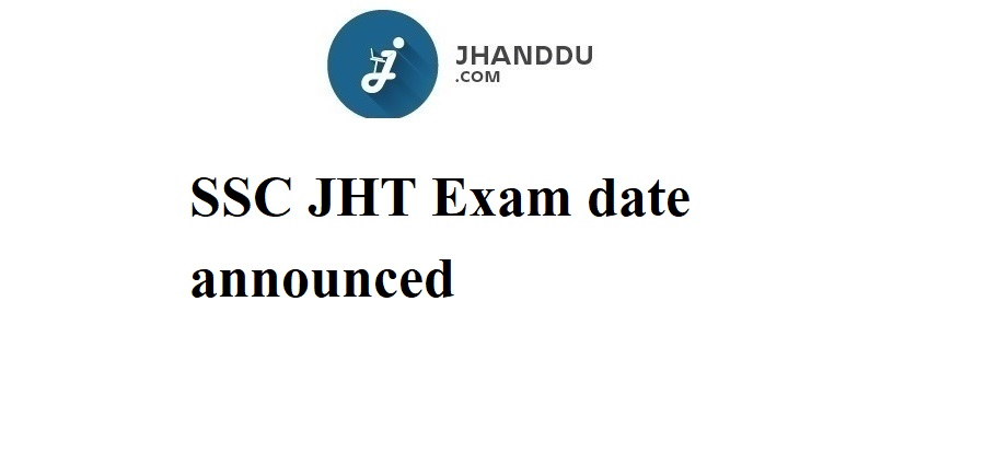 SSC JHT Exam date 2020
