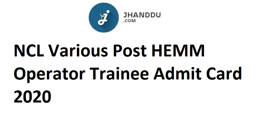 NCL Various Post HEMM Operator Trainee Admit Card 2020