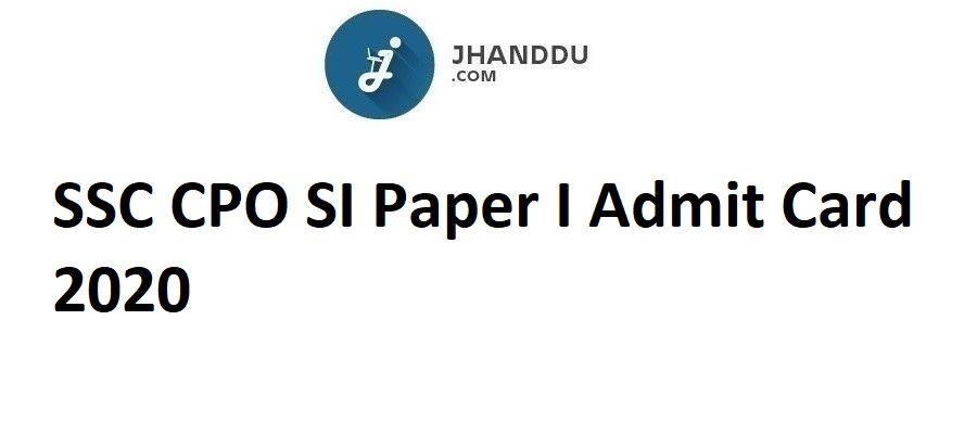 SSC CPO SI Paper I Admit Card 2020