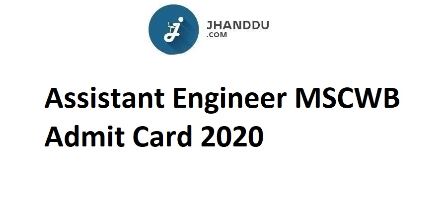 Assistant Engineer MSCWB Admit Card 2020